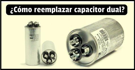como reemplazar capacitor dual